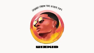 Album Review: Wizkid - Sounds From The Other Side