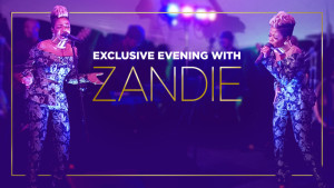 Exclusive evening with Zandie
