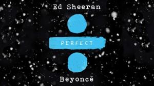 Ed Sheeran ႏွင္႔ Beyonce တို႔၏  ' The Perfect Duet '
