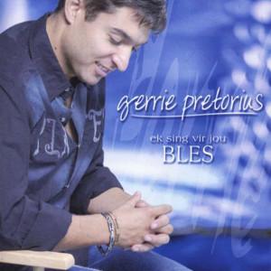 Album Ek Sing Vir Jou Bles from Gerrie Pretorius