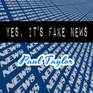 Album Yes, It's Fake News from Paul Taylor