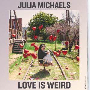 Album Love Is Weird from Julia Michaels