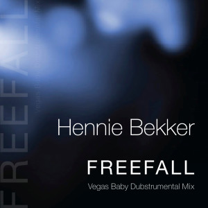 Album Freefall (Vegas Baby Dubstrumental Mix) from Hennie Bekker