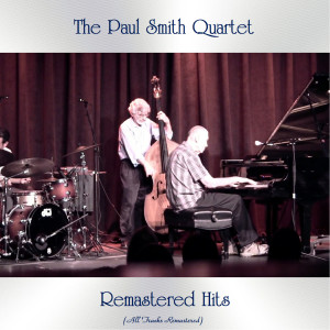 The Paul Smith Quartet的專輯Remastered Hits