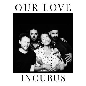 Our Love dari Incubus
