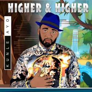 Album Higher And Higher from Kunle Ayo