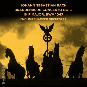 English Chamber Orchestra的專輯Johann Sebastian Bach: Brandenburg Concerto No. 2 in F Major, BWV 1047
