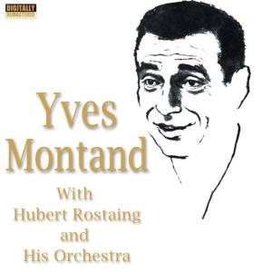 Yves Montand的專輯Yves Montand With Hubert Rostaing and His Orchestra