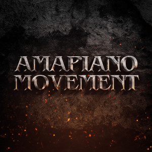 Album Amapiano Movement (Explicit) from Various Artists