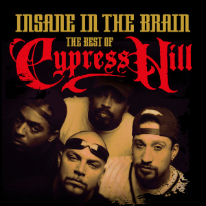 Cypress Hill的專輯Insane In the Brain: The Best of Cypress Hill