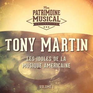 Album Les Idoles De La Musique Américaine: Tony Martin, Vol. 1 from Tony Martin
