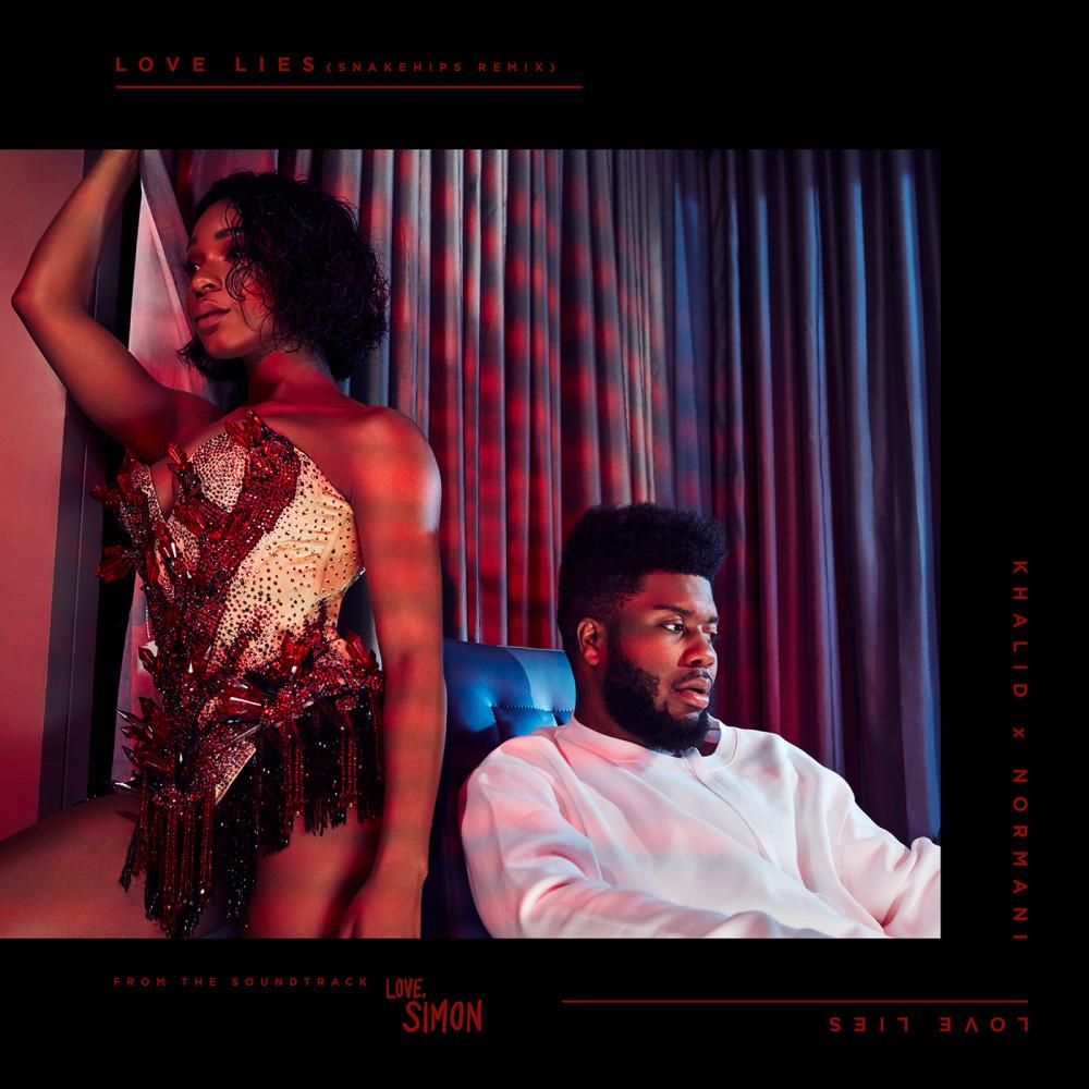Love Lies (Snakehips Remix) 2018 Khalid; Normani