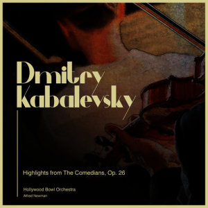 Album Dmitry Kabalevsky: Highlights from the Comedians, Op. 26 from Alfred Newman