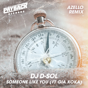 Album Someone Like You (feat. Gia Koka) [Azello Remix] from DJ D-Sol