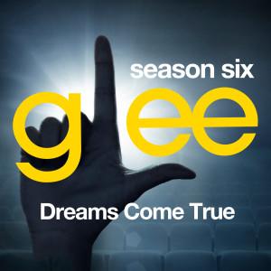 Glee Cast的專輯Glee: The Music, Dreams Come True
