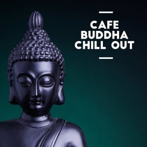 Album Cafe Buddha Chill Out from Various Artists