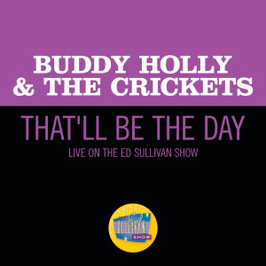 Album That'll Be The Day (Live On The Ed Sullivan Show, December 1, 1957) from Buddy Holly & The Crickets