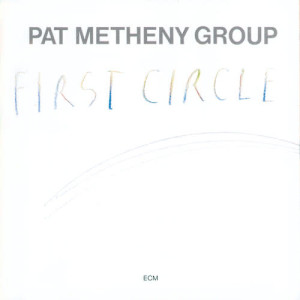 Album First Circle from Pat Metheny Group