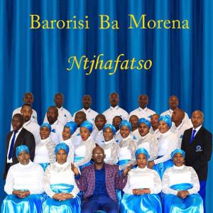 Album Ntjhafatso from Barorisi Ba Morena