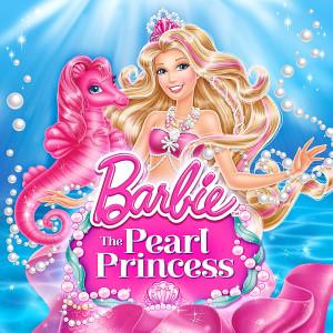 อัลบัม Barbie: The Pearl Princess (Music from the Motion Picture) ศิลปิน Barbie