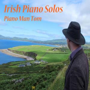 Piano Man Tom的專輯Irish Piano Solos