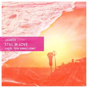 Listen to Still In Love (Digital Farm Animals Remix) song with lyrics from JAHKOY