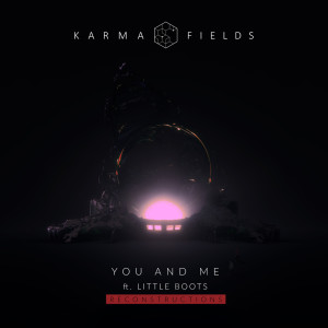 Karma Fields的專輯You and Me (Reconstructions)