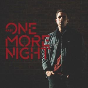 One More Night dari Raef