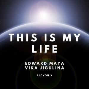 Edward Maya的專輯This Is My Life (Alcyon X Remix)