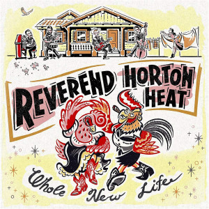 Album Whole New Life from Reverend Horton Heat
