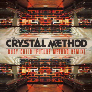 The Crystal Method的專輯Busy Child