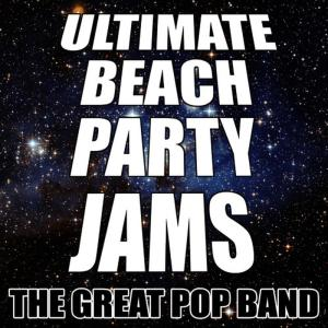 Album Ultimate Beach Party Jams from The Great Pop Band
