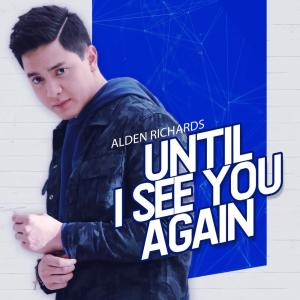 Album Until I See You Again from Alden Richards