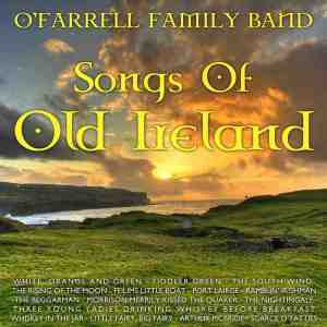 Album Songs of Old Ireland from O'Farrell Family Band