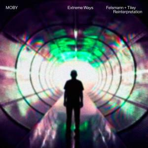 Album Extreme Ways (Felsmann + Tiley Reinterpretation) from Moby