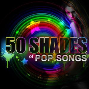 Album 50 Shades of Pop Songs (Explicit) from The Hitters
