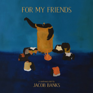 Album For My Friends(Explicit) from Jacob Banks
