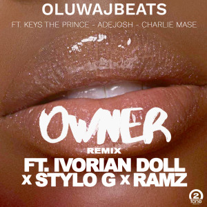 Album Owner Remix (feat. Ivorian Doll, Ramz & Stylo G) from Stylo G