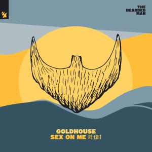 Album Sex On Me (Re-Edit) (Explicit) from GOLDHOUSE
