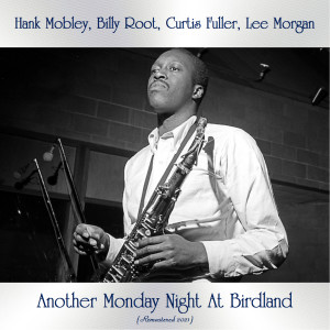 Hank Mobley的專輯Another Monday Night At Birdland (Remastered 2021)