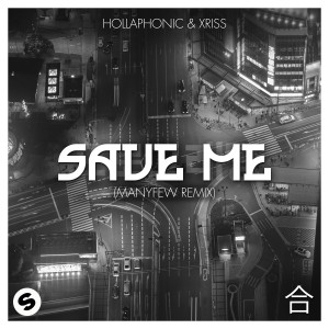 Album Save Me (ManyFew Remix) from Xriss