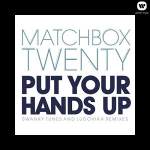 Album Put Your Hands Up (Remixes) from Matchbox Twenty