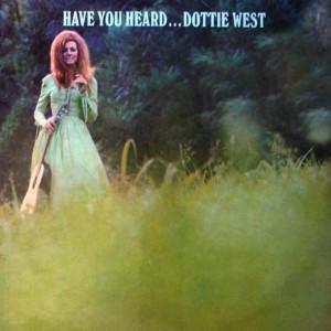 Album Have You Heard...Dottie West from Dottie West
