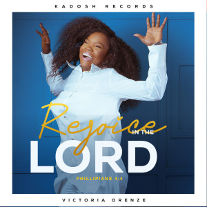 Album Rejoice in the Lord Philippians 4:4 from Victoria Orenze
