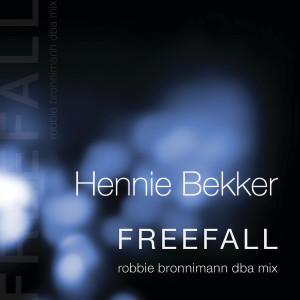 Album Freefall (robbie bronnimann dba mix - radio edit) from Hennie Bekker