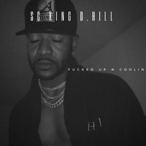 อัลบัม Fucked Up N Coolin' ศิลปิน SC King D.Hill