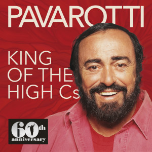 Album King of the High Cs (60th Anniversary: 1961-2021) from Luciano Pavarotti