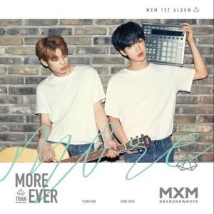 MXM (BRANDNEWBOYS)的專輯MORE THAN EVER