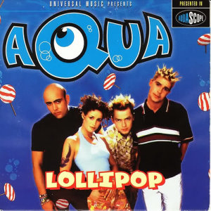 Listen to Lollipop (Candyman) song with lyrics from Aqua