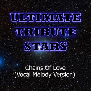 Ultimate Tribute Stars的專輯Ryan Adams - Chains Of Love (Vocal Melody Version)